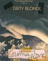 Dirty blonde: the diaries of courtney love - books written by rock stars