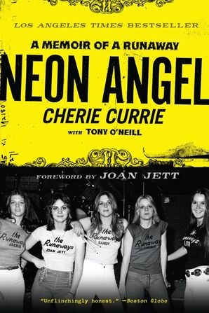 neon angel: a memoir of a runaway by cherie currie - books written by rock stars