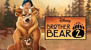brother bear 2; disney sequels that are good