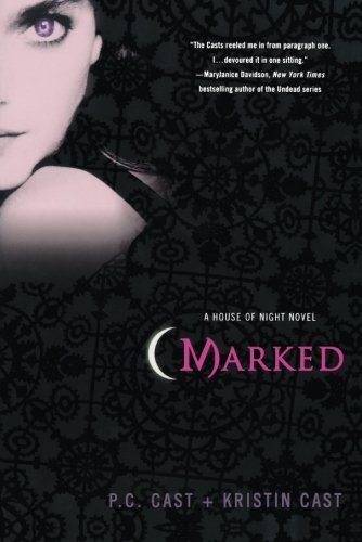marked from the house of night series by p.c. & kristin cast -vampire books list