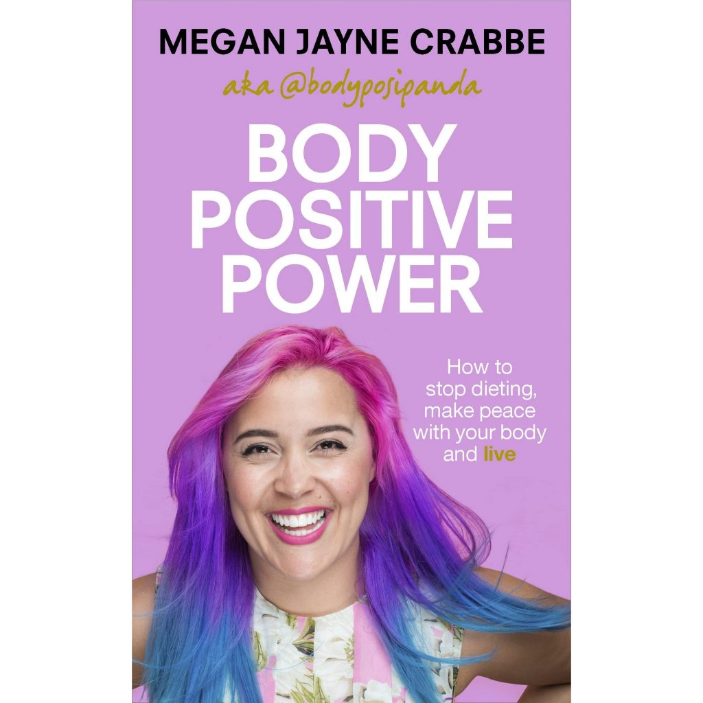Body Positive Power: How to Stop Dieting, Make Peace with Your Body and Live by  Megan Jayne Crabbe cover